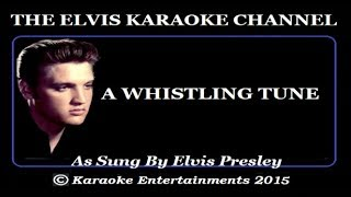 Elvis At The Movies Karaoke A Whistling Tune