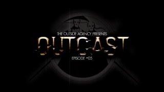 The Outside Agency - Outcast #05
