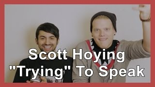 "Scott Hoying ""Trying"" To Speak #2"