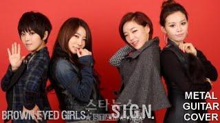 "Brown Eyed Girls (브라운 아이드 걸스) - ""Sign (싸인)"" Metal …"