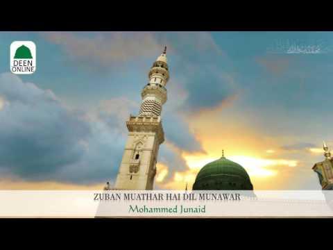 Zuban Muathar Hai Dil Munawar By Mohammed Junaid