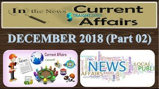 DECEMBER 2018 - PART 02 (English) Current Affairs Summary - For All Govt. Exams