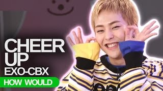 "How Would EXO CBX Sing - Twice ""Cheer Up"" (Line Distribution)"