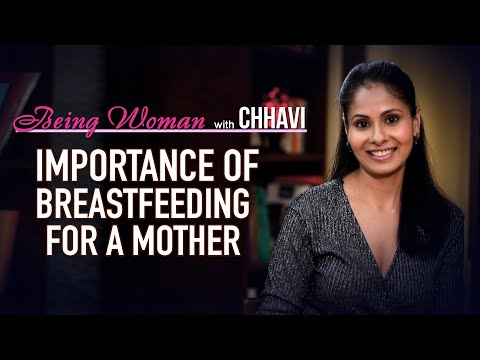 BENEFITS OF BREASTFEEDING FOR MOTHERS | BEING WOMAN with Chhavi