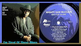 Mighty Sam McClain - I'm Tired of These Blues 'Vinyl'