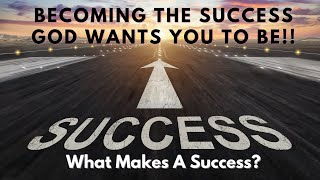 Sunday September 19, 2021 Becoming the Success God Wants You to Be