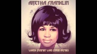 Aretha Franklin - Who
