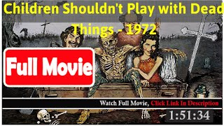 Children Shouldn't Play with Dead Things (1972) *Full MoVies*#*