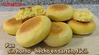 PAN SIN HORNO HECHO EN SARTÉN, fácil y delicioso thumbnail