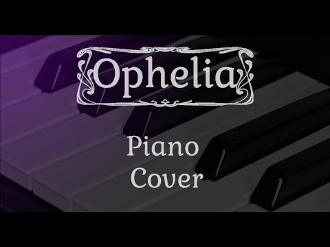 Ophelia Piano Cover with Sheet Music