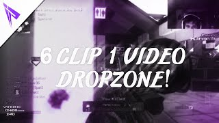 6 Clips 1 Video - DROPZONE