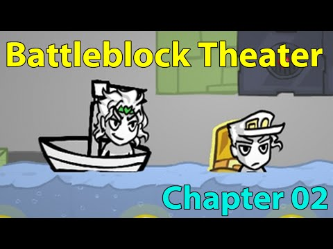 Let's Play Battleblock Theater - 02 - I Won't Leave Him Behind