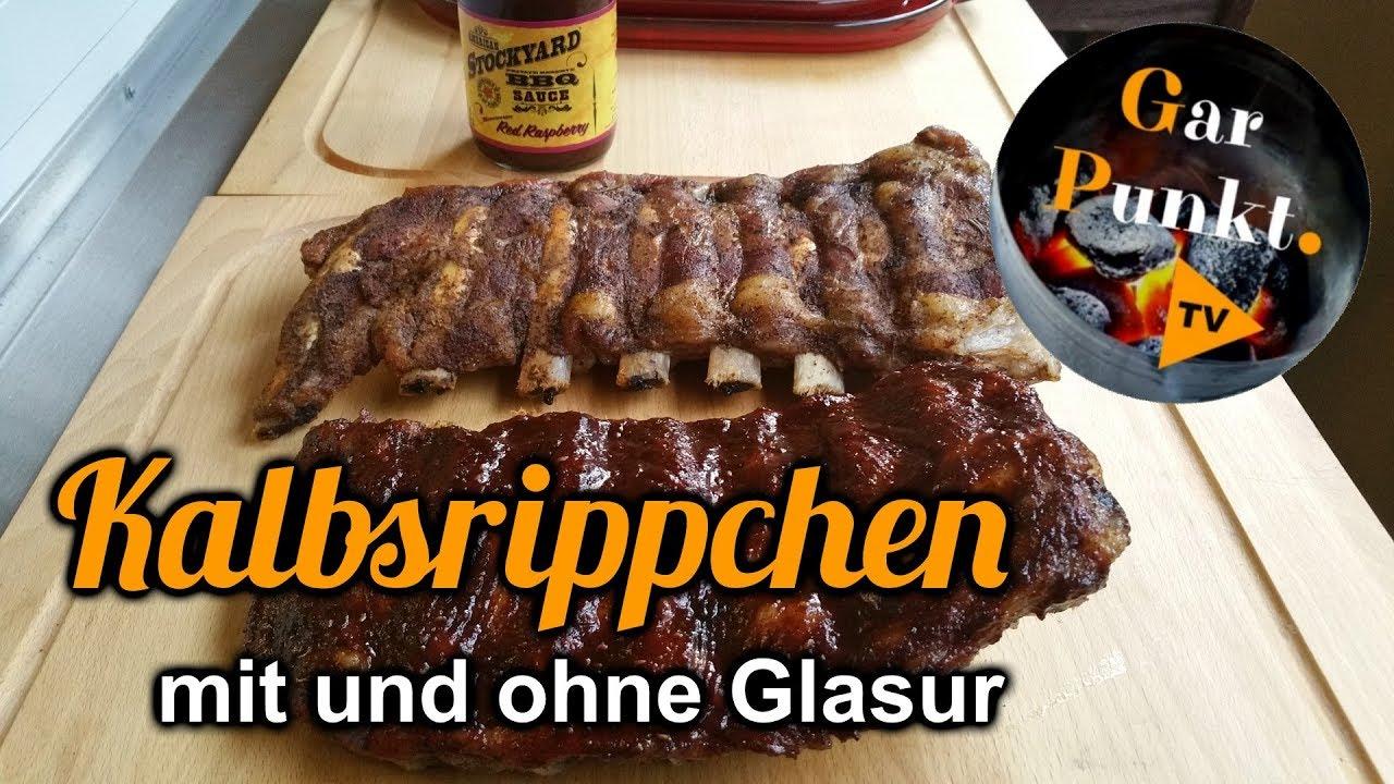 Spareribs Gasgrill Ohne Räuchern : Kalbsrippchen mit und ohne glasur garpunkt.tv #13 grill bbq