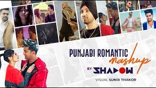 Punjabi Romantic Mashup 2019 Biggest Romantic Songs DJ Shadow Dubai Mp3 Song Download