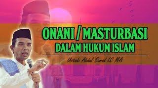 Onani / Masturbasi Dalam Hukum Islam Bagi Wanita Yang Telah Menikah - Ustadz Abdul Somad Terbaru