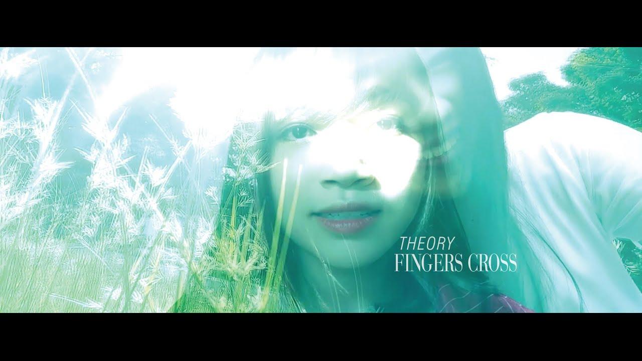 Fingers Cross – ทฤษฎี (Theory)