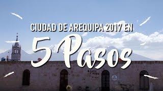 Buen Viaje Arequipa - La Ciudad Blanca en el 2017