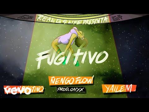 Fugitivo - Ñengo Flow ft. Clandestino y Yailemm