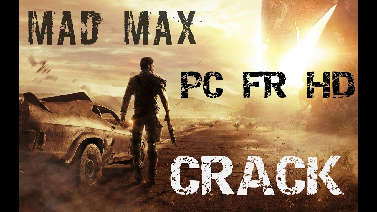comment crack mad max entier 2015 fr en hd by themoonguy