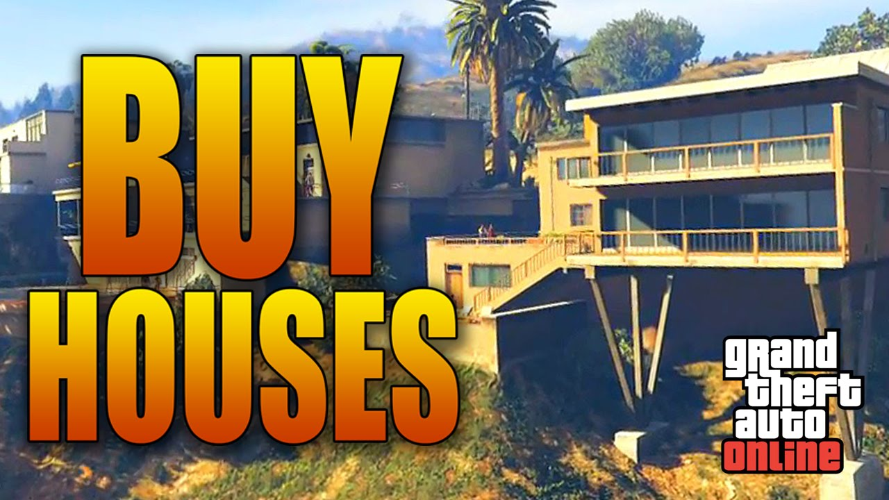 You can buy houses in grand theft auto online new for Buy house online