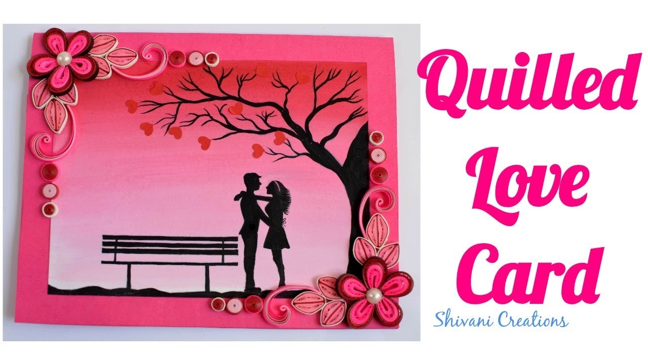 Quilled Love Card Diy Valentine S Day Card Poster Color Painting