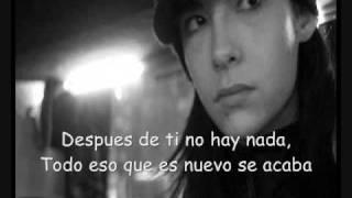 Tokio Hotel  - Nach Dir Kommt Nichts (traducción al español)