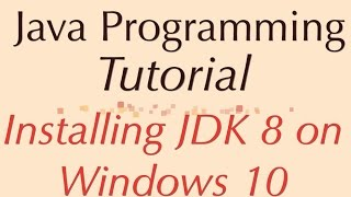 Installing JDK 8 on Windows 10