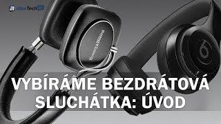 Vybíráme bezdrátová sluchátka: Úvod (JAK NA TO #750)