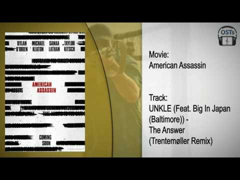 American Assassin | Soundtrack | UNKLE - The Answer (Trentemøller Remix)