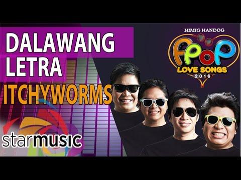 Itchyworms - Dalawang Letra (Official Lyric Video)