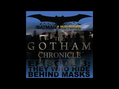 The Gotham Chronicle Season 4: Episode 3: They Who Hide Behind Masks