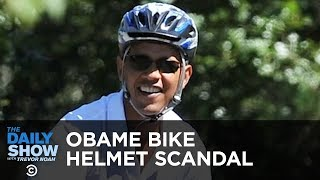 Today in Obama Scandal History: The Bike Helmet | The Daily Show