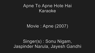 Apne To Apne Hote Hai - Karaoke - Apne (2007) - Sonu Nigam, Jaspinder Narula, Jayesh Gandhi