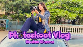 PHOTOSHOOT VLOG | MUSKAN SHARMA