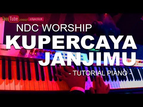 Kupercaya JanjiMu NDC Worship - WORSHIP PIANO TUTORIAL August 2017