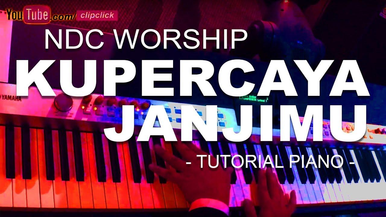 Kupercaya janjimu ndc worship worship piano tutorial august 2017 kupercaya janjimu ndc worship worship piano tutorial august 2017 baditri Images