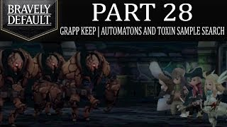 Bravely Default - Part 28: Grapp Keep | Automatons And The Toxin Sample Search! [Ch.3]
