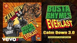 Busta Rhymes - Calm Down 3.0 (Audio) (Explicit) ft. Everlast