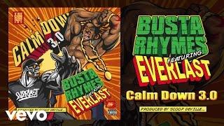 Busta Rhymes - Calm Down 3.0 (Audio) (Explicit) ft. Everlast