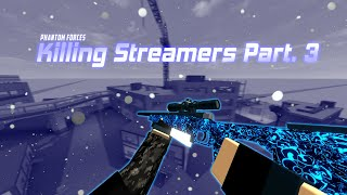 Tuer Streamers Part.3 Roblox Phantom Forces