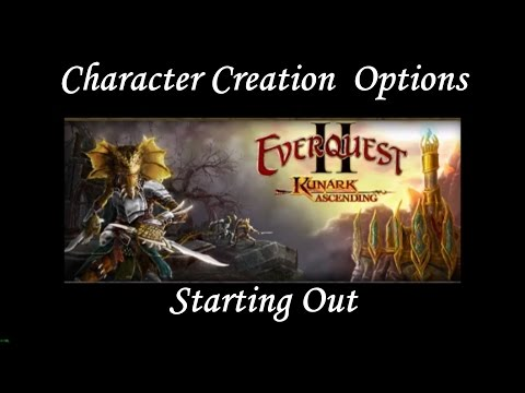 1-  Character Creation Everquest 2