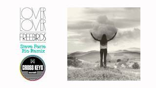Lover Lover - Freebirds (Steve Forte Rio Remix)