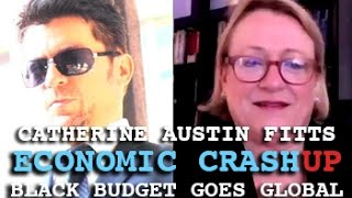 CATHERINE AUSTIN FITTS: ECONOMIC CRASH-UP & BLACK BUDGET GOES GLOBAL - DARK JOURNALIST
