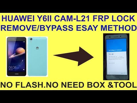HUAWEI Y6II CAM-L21 FRP LOCK REMOVE/BYPASS ESAY METHOD NO NEED TOOL & BOX