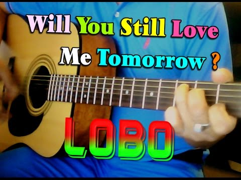 ♪♫ Will You Still Love Me Tomorrow (Lobo) Acoustic Cover By Ash ...