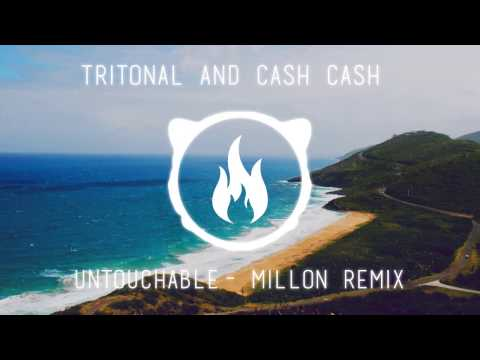 Tritonal & Cash Cash - Untouchable (MILLON Remix)