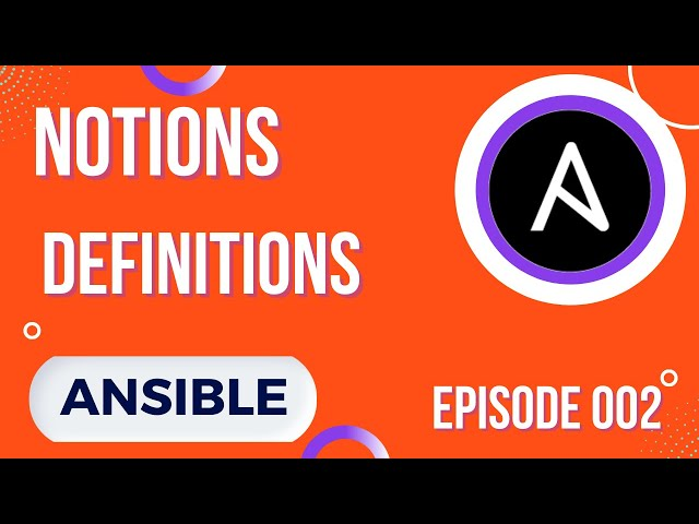 ANSIBLE - 2. NOTIONS ET DEFINITIONS