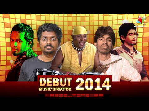 Successful Debut Music Directors of 2014 | Sivamani,Sean Roldan, Justin Prabhakaran, Nivas Prasanna