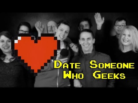 Date Someone Who Geeks