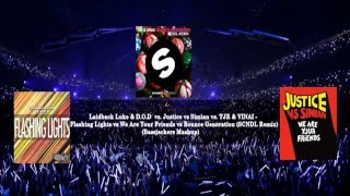 Laidback Luke&D.O.D vs.Justice vs Simian vs.TJR&VINAI- Flashing Lights vs WAYF vs Bounce Generation